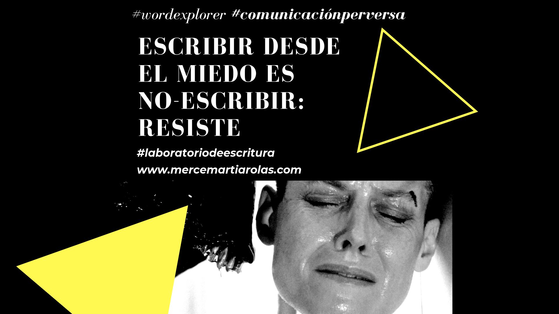 EL MIEDO PUEDE PARALIZAR CUALQUIER ACCIÓN. TAMBIÉN LA ESCRITURA.